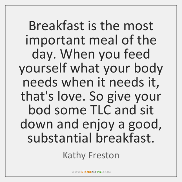 breakfast is the most important meal Breakfast - the most important meal of the day nutrition essay 1724 words | 7 pages breakfast is the most essential meal it breaks the long overnight fast, helping you wake up and get going (hark, l deen, d 2007, pg 14.