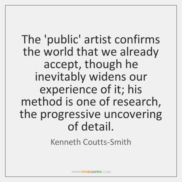 The 'public' artist confirms the world that we already accept, though he ...