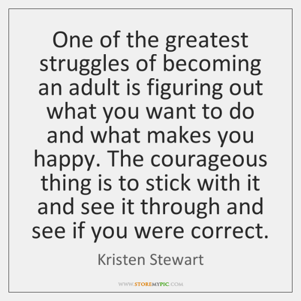 One of the greatest struggles of becoming an adult is figuring out ...