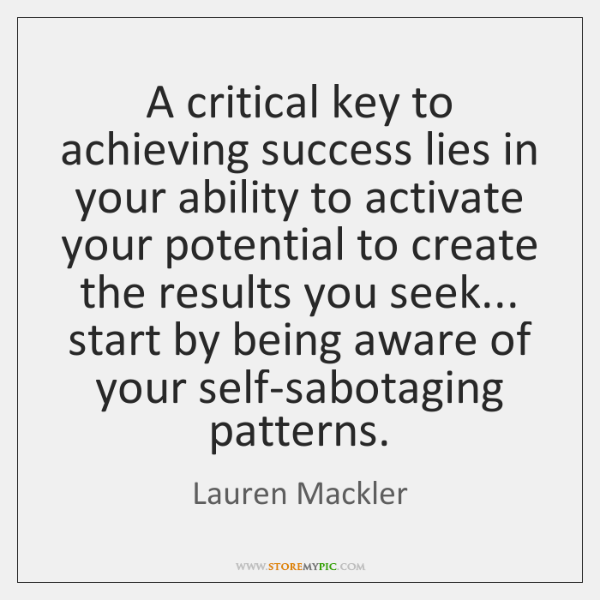 A critical key to achieving success lies in your ability to activate ...