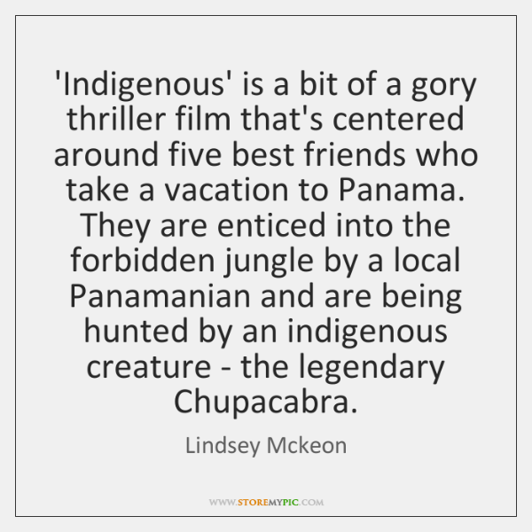 'Indigenous' is a bit of a gory thriller film that's centered around ...