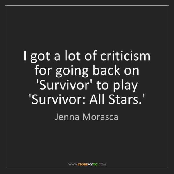 Jenna Morasca: I got a lot of criticism for going back on 'Survivor'...