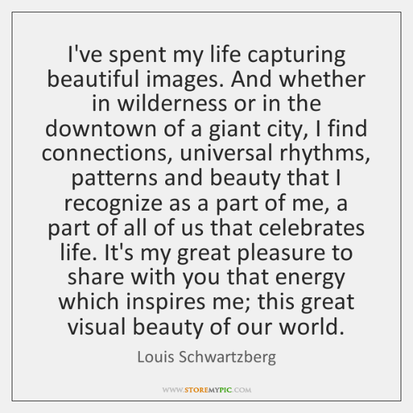 I've spent my life capturing beautiful images. And whether in wilderness or ...