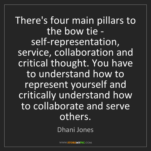 Dhani Jones: There's four main pillars to the bow tie - self-representation,...