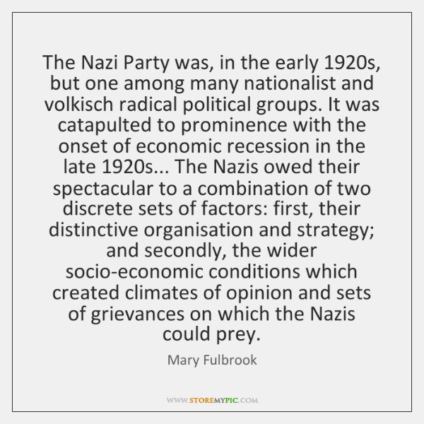 The Nazi Party was, in the early 1920s, but one among many ...