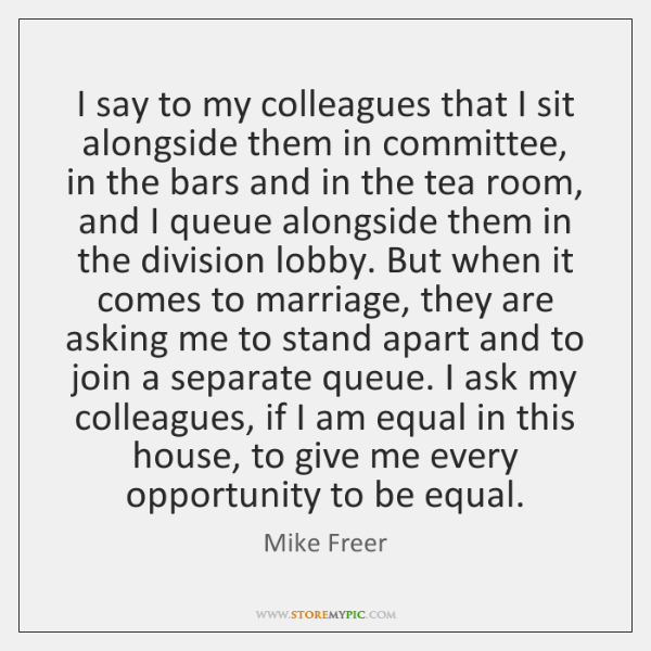 I say to my colleagues that I sit alongside them in committee, ...