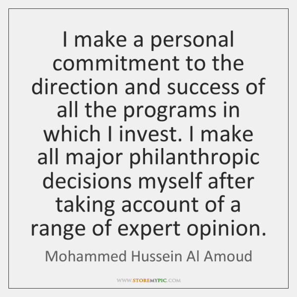 I make a personal commitment to the direction and success of all ...
