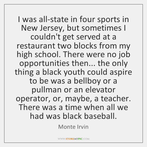 I was all-state in four sports in New Jersey, but sometimes I ...