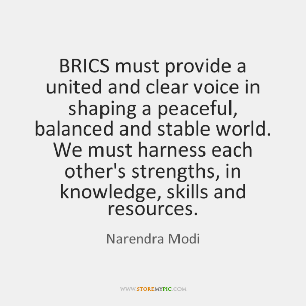 BRICS must provide a united and clear voice in shaping a peaceful, ...