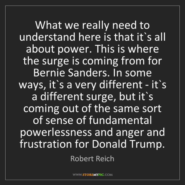 Robert Reich: What we really need to understand here is that it`s all...