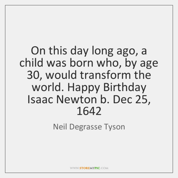 On this day long ago, a child was born who, by age 30, ...