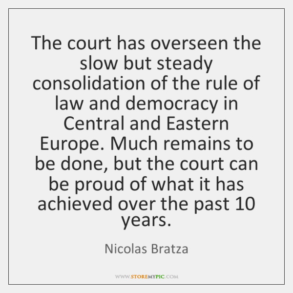 The court has overseen the slow but steady consolidation of the rule ...