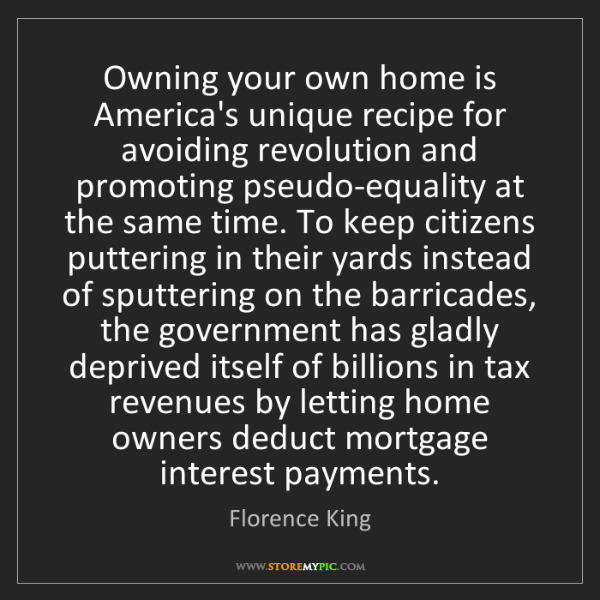 Florence King: Owning your own home is America's unique recipe for avoiding...
