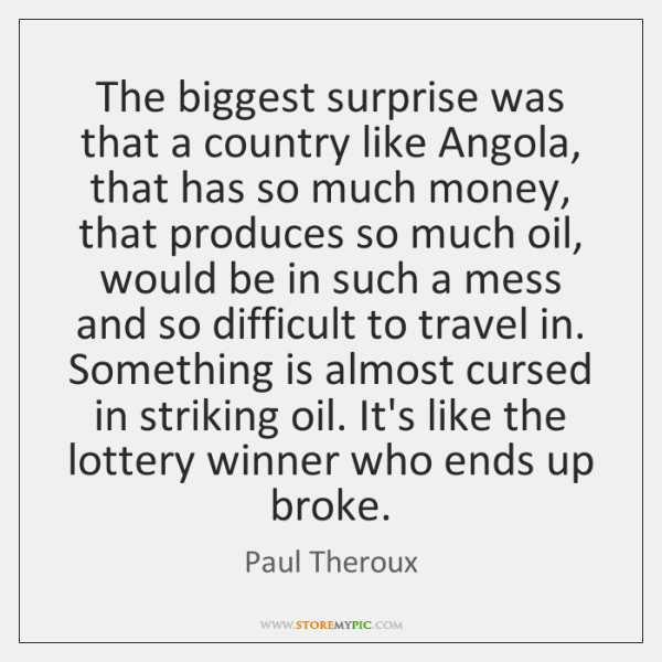 The biggest surprise was that a country like Angola, that has so ...