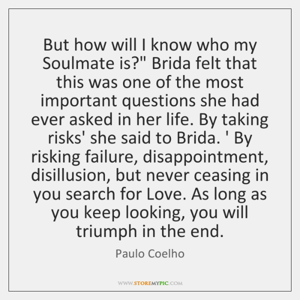 "But how will I know who my Soulmate is?"" Brida felt that ..."