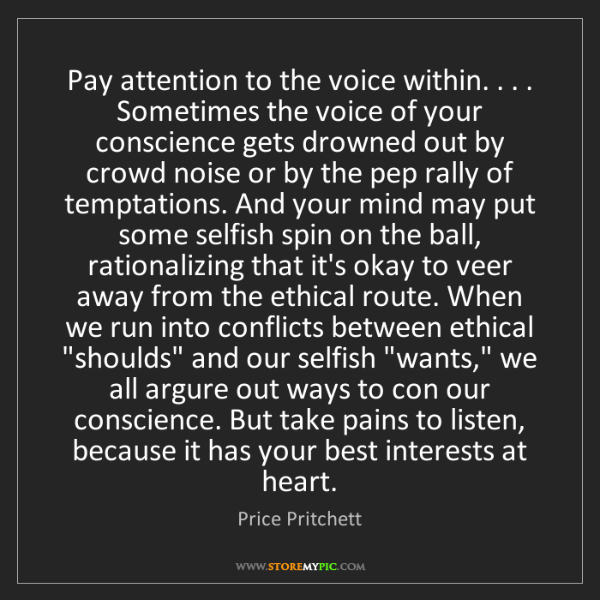 Price Pritchett: Pay attention to the voice within. . . . Sometimes the...
