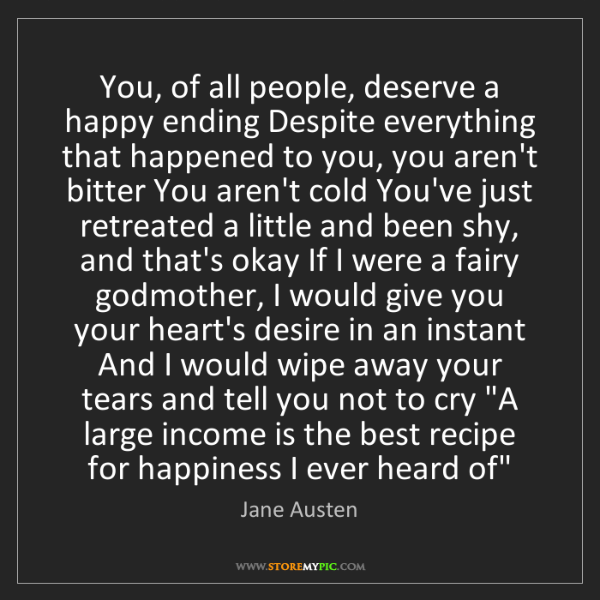 Jane Austen: You, of all people, deserve a happy ending Despite everything...