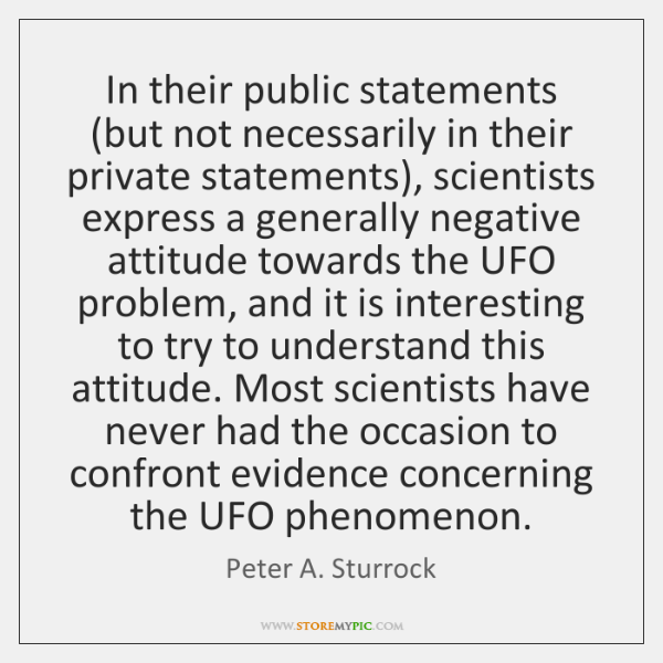 In their public statements (but not necessarily in their private statements), scientists ...
