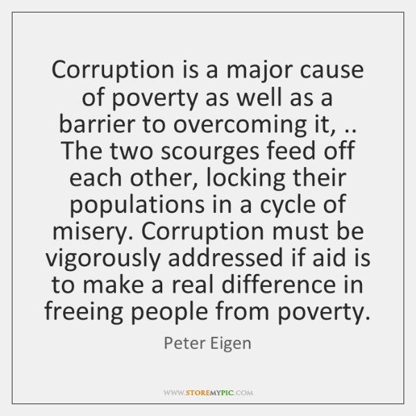 Corruption is a major cause of poverty as well as a barrier ...