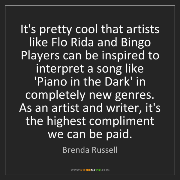 Brenda Russell: It's pretty cool that artists like Flo Rida and Bingo...