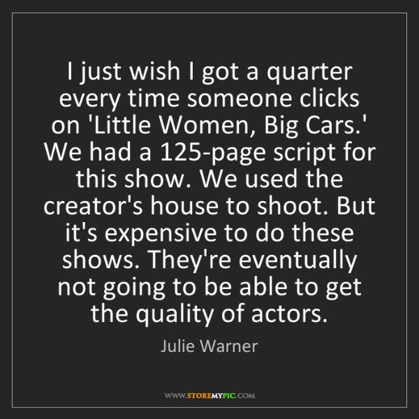 Julie Warner: I just wish I got a quarter every time someone clicks...