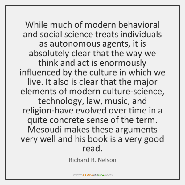 While much of modern behavioral and social science treats individuals as autonomous ...