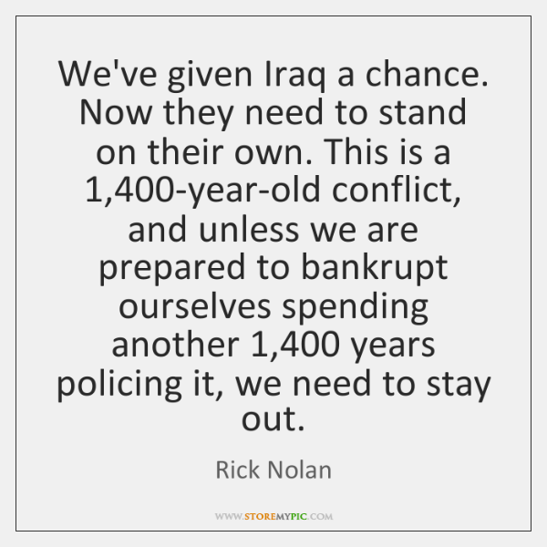 We've given Iraq a chance. Now they need to stand on their ...