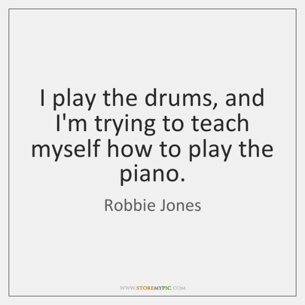 I play the drums, and I'm trying to teach myself how to ...