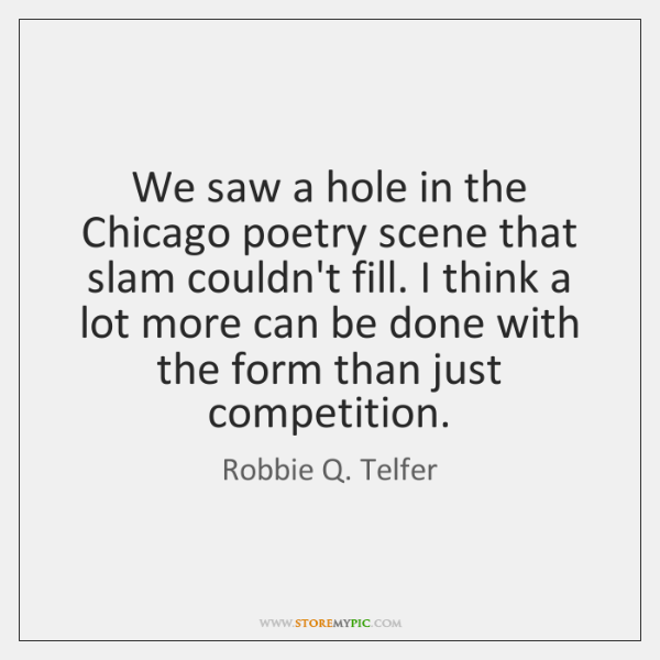 We saw a hole in the Chicago poetry scene that slam couldn't ...