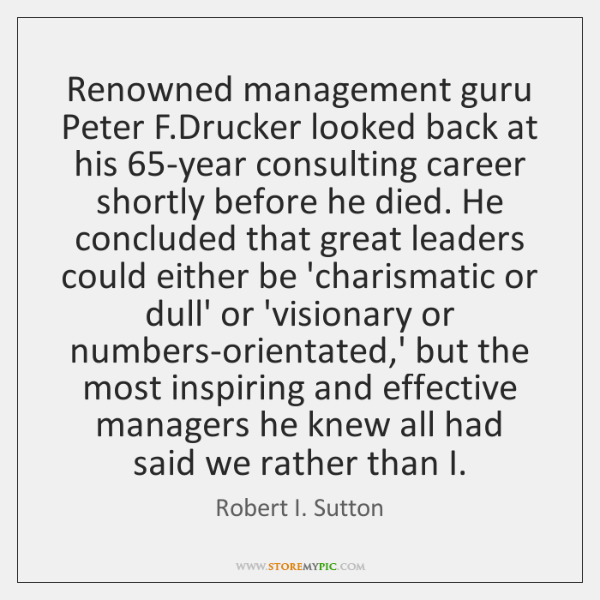 Renowned management guru Peter F.Drucker looked back at his 65-year consulting ...