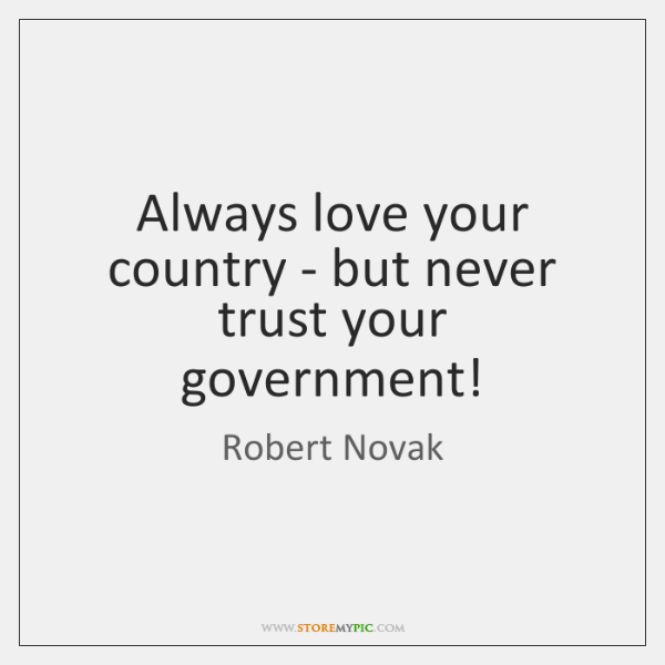 Always Love Your Country But Never Trust Your Government Storemypic