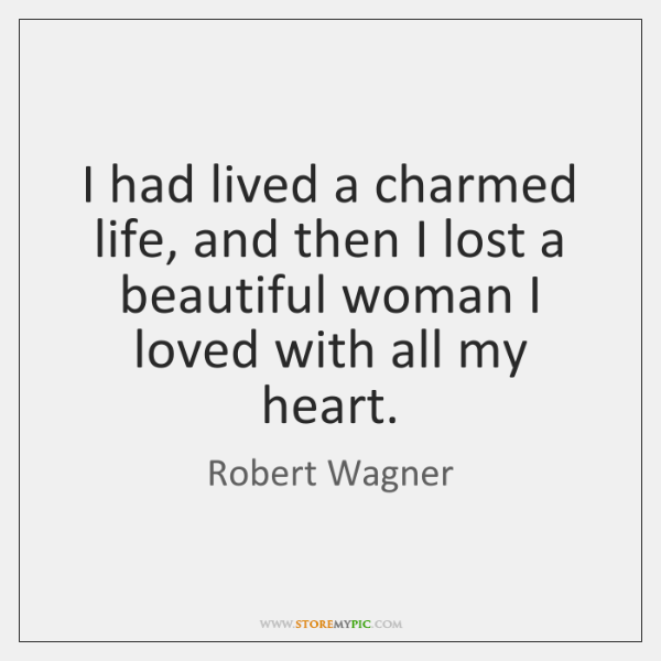 I had lived a charmed life, and then I lost a beautiful ...
