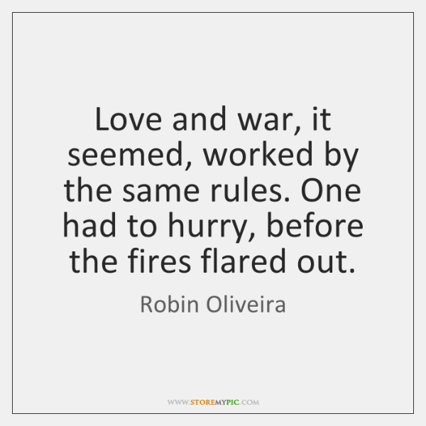 Love and war, it seemed, worked by the same rules. One had ...