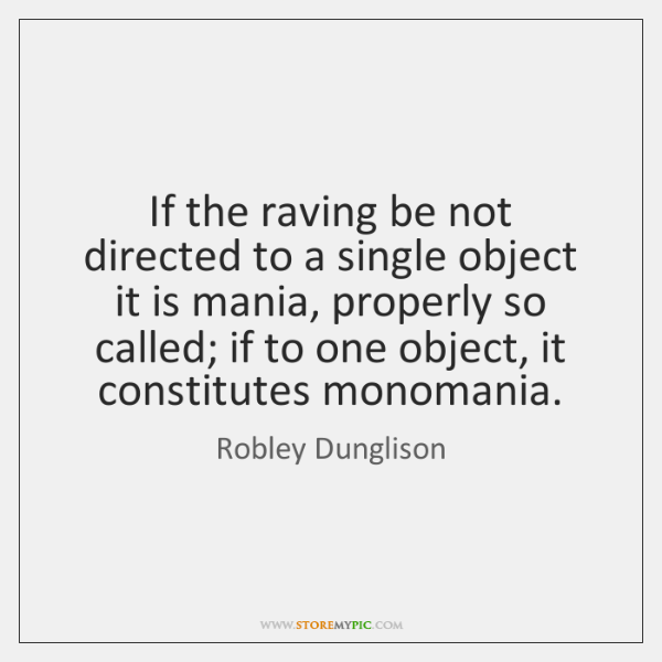 If the raving be not directed to a single object it is ...