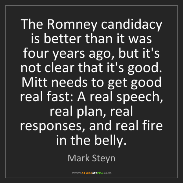 Mark Steyn: The Romney candidacy is better than it was four years...