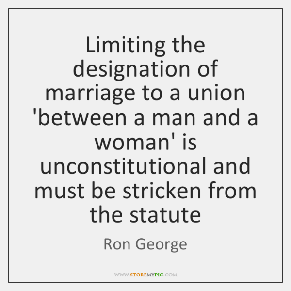 Limiting the designation of marriage to a union 'between a man and ...