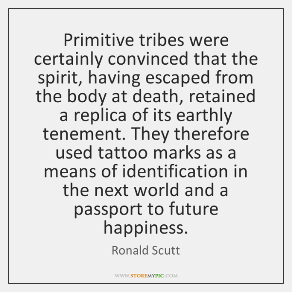 Primitive tribes were certainly convinced that the spirit, having escaped from the ...