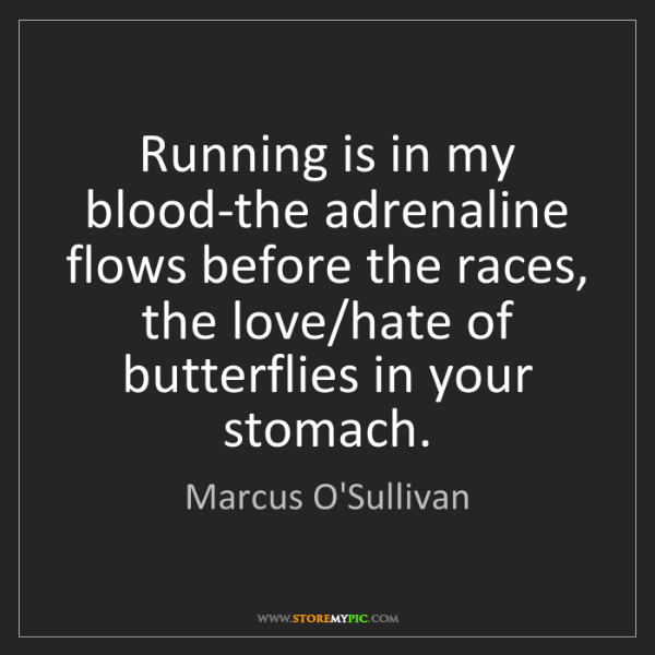Marcus O'Sullivan: Running is in my blood-the adrenaline flows before the...