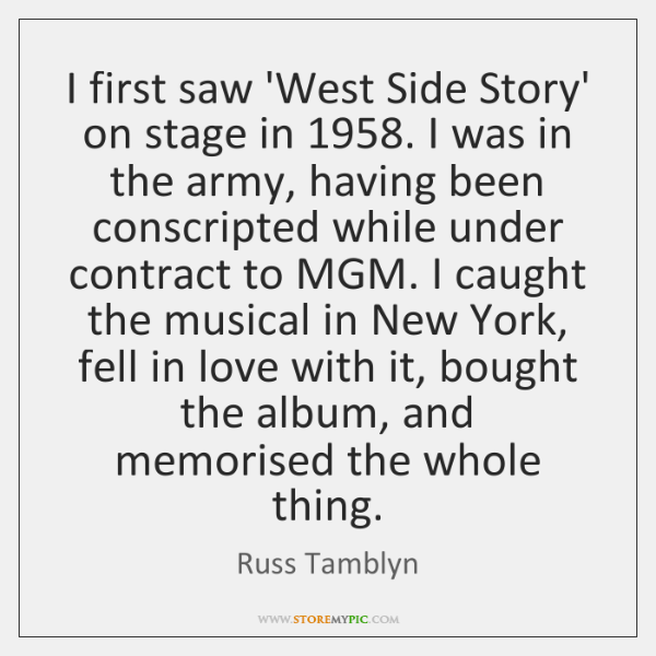 I first saw 'West Side Story' on stage in 1958. I was in ...