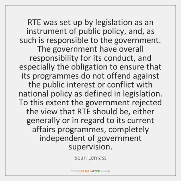 RTE was set up by legislation as an instrument of public policy, ...