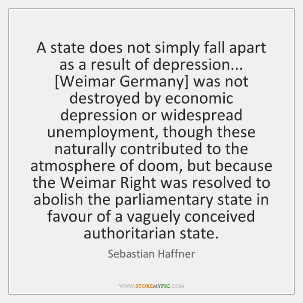 A state does not simply fall apart as a result of depression... [...