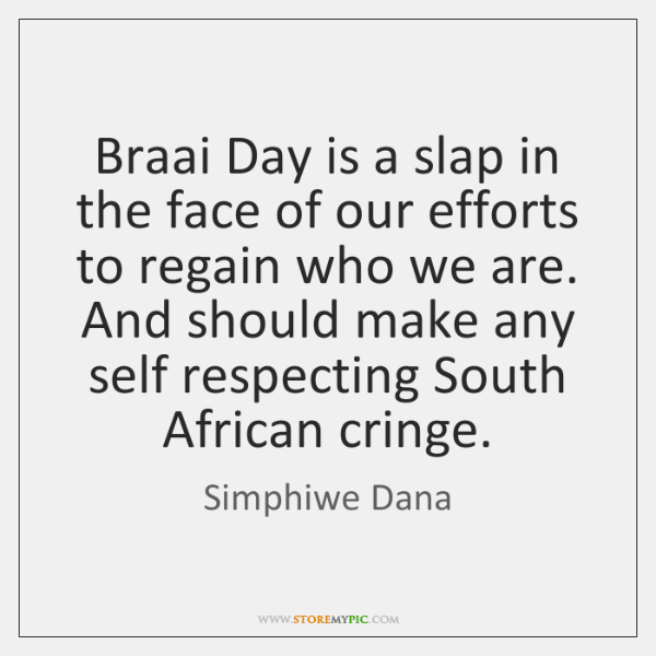 Braai Day is a slap in the face of our efforts to ...