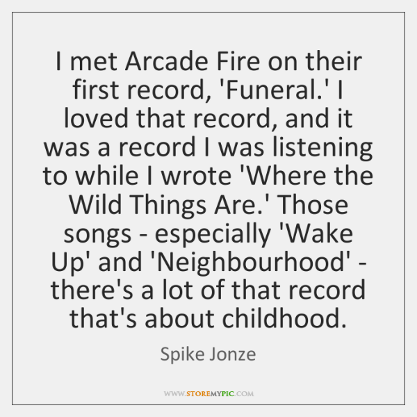 I met Arcade Fire on their first record, 'Funeral.' I loved ...