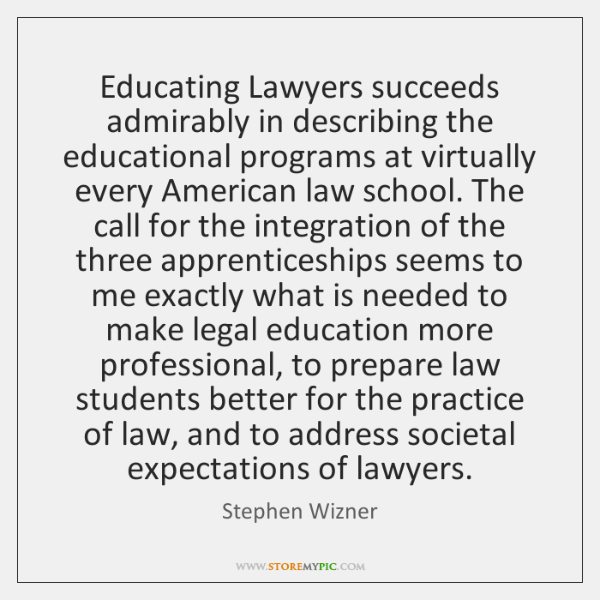 Educating Lawyers succeeds admirably in describing the educational programs at virtually every ...
