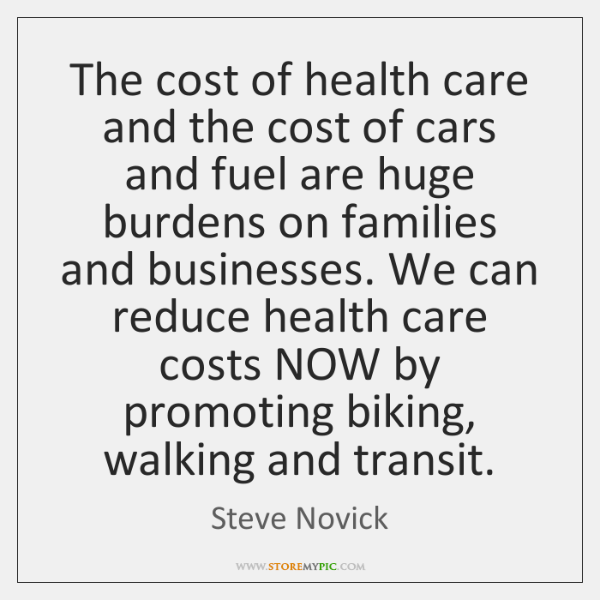 The cost of health care and the cost of cars and fuel ...