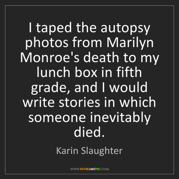Karin Slaughter: I taped the autopsy photos from Marilyn Monroe's death...