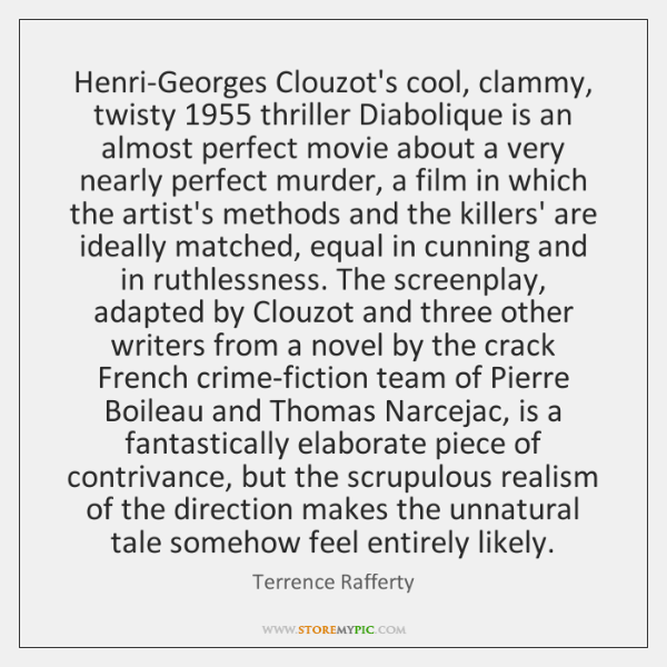 Henri-Georges Clouzot's cool, clammy, twisty 1955 thriller Diabolique is an almost perfect movie ...