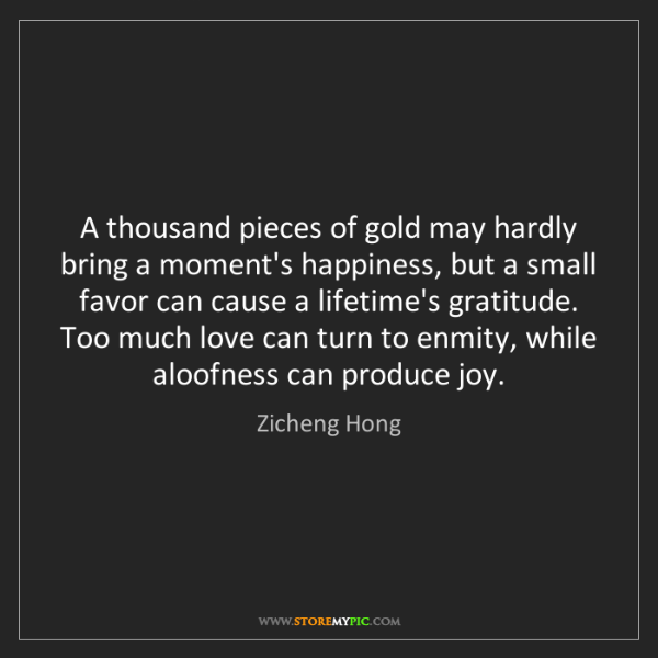 Zicheng Hong: A thousand pieces of gold may hardly bring a moment's...