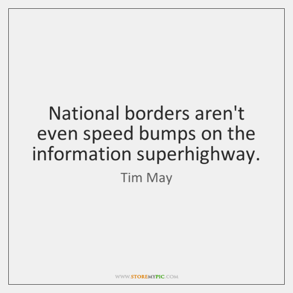 National borders aren't even speed bumps on the information superhighway.
