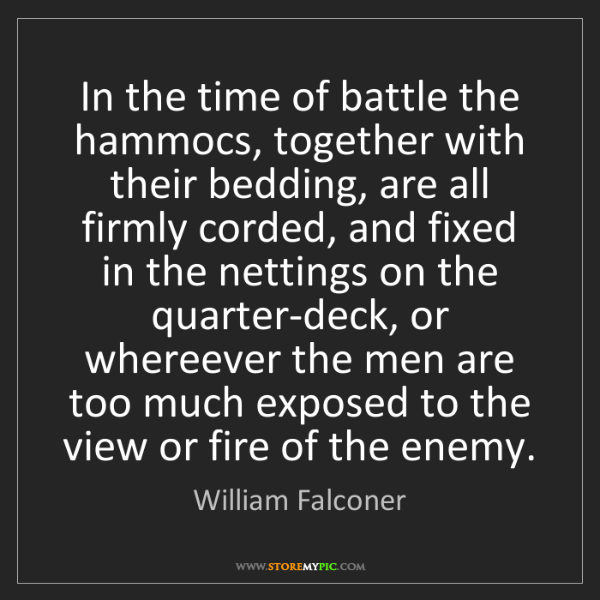 William Falconer: In the time of battle the hammocs, together with their...